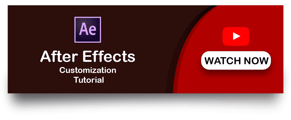 Watch After Effects Customisation Tutorial